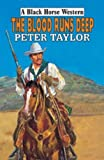 Blood Runs Deep (Black Horse Westerns) (0709078153) by Taylor, Peter