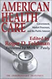 cover of American Health Care: Government, Market Processes, and the Public Interest