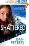 Shattered (Alaskan Courage Book #2):...