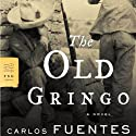 The Old Gringo: A Novel (       UNABRIDGED) by Carlos Fuentes, Margaret Sayers Peden (translator) Narrated by David Crommett