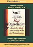 img - for Small Firms, Big Opportunity: How to Get Hired (and Succeed) in the New Legal Economy (The New Lawyer's Survival Guide) by Hanson, Ms Linda Calvert, Williams, Ms. Samantha (2012) Paperback book / textbook / text book