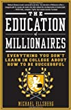 'The Education of Millionaires' von Michael Ellsberg