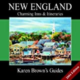 Karen Browns New Englands Charming Inns & Itineraries: 2004 (Karen Browns Country Inn Guides)
