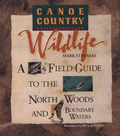 Canoe Country Wildlife: A Field Guide to the Boundary Waters and Quetico