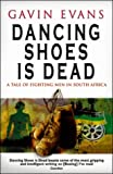 Dancing Shoes Is Dead (0552999326) by Gavin Evans