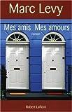 echange, troc Marc Levy - Mes amis Mes amours