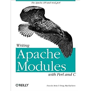 Writing Apache Modules with Perl and C: The Apache API and mod_perl: Customizing Your Web Server
