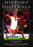 History of Football - Vol 2 - Evolution & European Superpowers [DVD]
