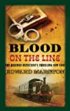 Edward Marston Blood on the Line (Railway Detective Series) (The Railway Detective Series)