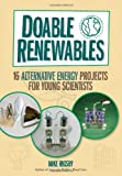 Doable Renewables: 16 Alternative Energy Projects for Young Scientists