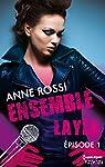 Ensemble - Layla : épisode 1 par Rossi