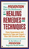 The Prevention how-to- dictionary of healing remedies and te, (0425151913) by Prevention Magazine editors