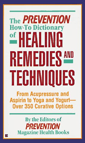 Image for The Prevention how-to- dictionary of healing remedies and te,
