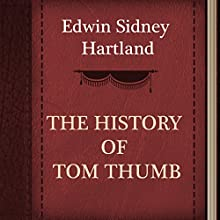 Edwin Sidney Hartland: The History of Tom Thumb (       UNABRIDGED) by Edwin Sidney Hartland Narrated by Anastasia Bertollo