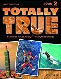 Totally True Book 2: Building Vocabulary Through Reading
