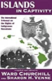 img - for Islands in Captivity: The International Tribunal on the Rights of Indigenous Hawaiians book / textbook / text book