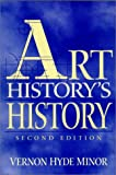 Art History's History (0130851337) by Vernon Hyde Minor