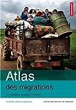 echange, troc Catherine Wihtol de Wenden - Atlas des migrations : Un équilibre mondial à inventer