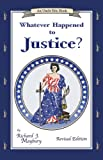 Whatever Happened to Justice? (An Uncle Eric Book) by Richard J. Maybury