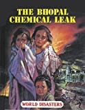img - for World Disasters - The Bhopal Chemical Leak book / textbook / text book