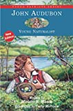 John Audubon: Young Naturalist (Young Patriots series)
