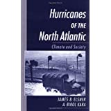 Hurricanes of the North Atlantic: Climate and Society ~ James B. Elsner
