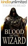 Blood Of The Wizard (The Ranger Mage Book 1)