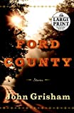 John Grisham Ford County: Stories (Random House Large Print)
