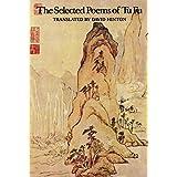 The Selected Poems of Tu Fu ~ Fu Du