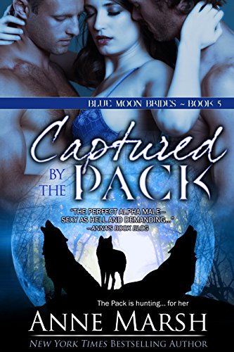 Anne Marsh - Captured by the Pack (Blue Moon Brides Book 5)