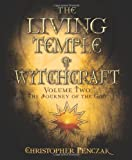 The Living Temple of Witchcraft Volume Two: The Journey of the God (Penczak Temple Series) (073871478X) by Penczak, Christopher