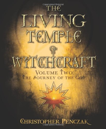 The Journey of the God: 2 (Living Temple of Witchcraft: Mystery, Ministry, and the Magickal Life)