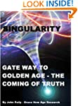 SINGULARITY - THE GATE WAY TO GOLDEN...