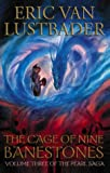 The Cage of Nine Banestones (Pearl Saga) (0002247313) by ERIC VAN LUSTBADER