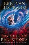 The Cage of Nine Banestones (Pearl Saga) (0002247313) by ERIC VAN LUSTBADER