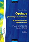 Probl�mes de physique : Optique, 1re ann�e MPSI, PCSI, PTSI - 2e ann�e MP, PC, PSI - Probl�mes r�solus