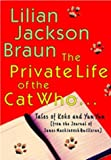 The Private Life of the Cat Who... (039915132X) by Braun, Lilian Jackson