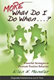 img - for More What Do I Do When...?: Powerful Strategies to Promote Positive Behavior book / textbook / text book