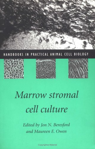 Marrow Stromal Cell Culture (Handbooks In Practical Animal Cell Biology)