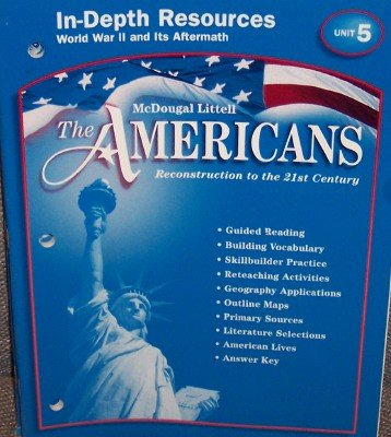 McDougal Littell The Americans: In-Depth Resources: Unit 5 Grades 9-12 Reconstruction to the 21st Century