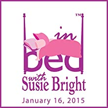 In Bed with Susie Bright 644: The Equality of Rejection  by Susie Bright Narrated by Susie Bright