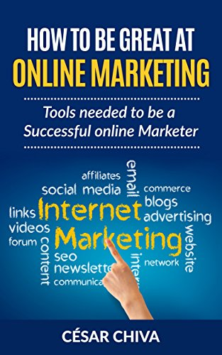 how-to-be-great-at-online-marketing-tools-needed-to-be-a-successful-online-marketer-english-edition