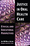 img - for Justice in Oral Health Care: Ethical & Educational Perspectives (Marquette Studies in Philosophy) book / textbook / text book