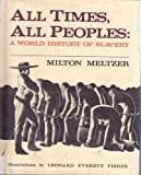 All times, all peoples: A world history of slavery (0060241861) by Meltzer, Milton