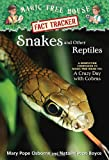 Magic Tree House Fact Tracker #23: Snakes and Other Reptiles: A Nonfiction Companion to Magic Tree House #45: A Crazy Day with Cobras