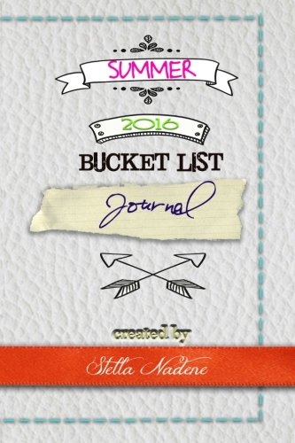 Summer 2016 Bucket List Journal