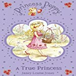 A True Princess: Princess Poppy | Janey Louise Jones