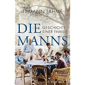 Die Manns: Geschichte einer Familie