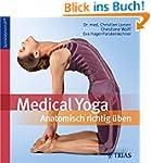Medical Yoga: Anatomisch richtig �ben