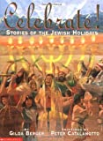 Celebrate! Stories Of The Jewish Holiday (0439430526) by Berger, Gilda